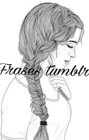 Frases Tumblr Terminado Frases Tublr4 Wattpad