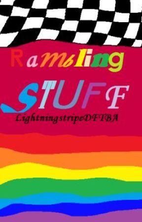 Rambling Stuff by LightningstripeDFTBA