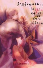 (đồng nhân InuYaSha) Sesshomaru...ta yêu ngươi có được không? by hoahongbang