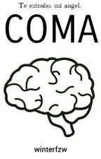 Coma (v.b) ( TERMINADA ) #OrangeAwards2017 by kichex