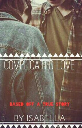 """Complicated Love (based off a true story) Side Story To """"FHTL"""" by LULUIZZY"""