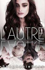 L'Autre [Terminée] by StphanieBass