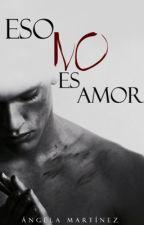 Eso no es amor.  by AngelaMarIba