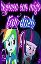 "regresa con migo ""twidash"" 2 temporada  by Paola_sparkle_star"