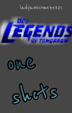 Legends of Tomorrow One Shots by ladyawesome45321