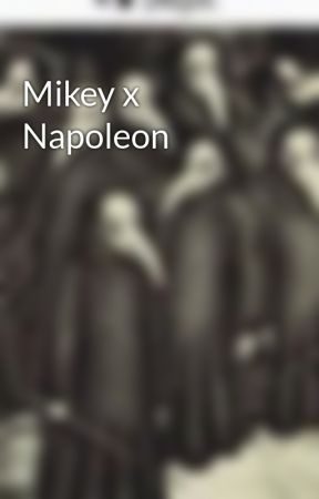 Mikey x Napoleon  by plague_traveler
