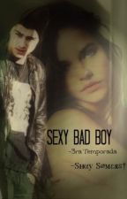 Sexy Bad boy {3ra Temporada} -En Proceso- by itsdarly