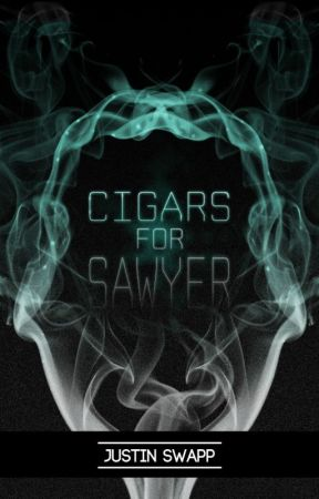 Cigars for Sawyer by JustinSwapp