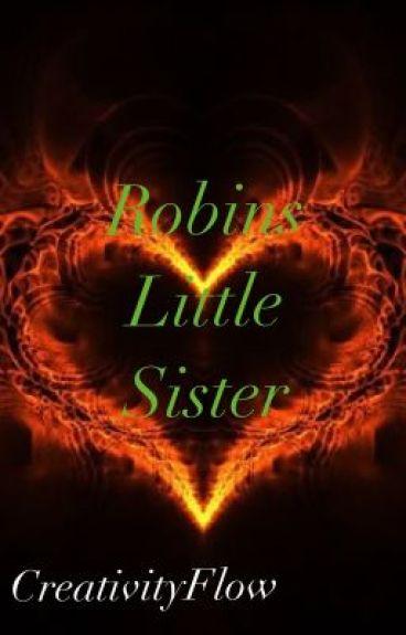 Robin's Little Sister