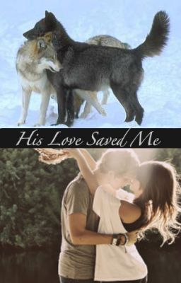 His love saved me (Book II)