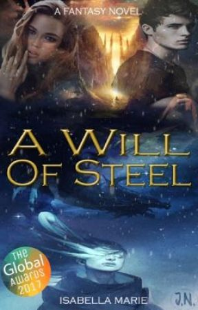 A Will of Steel by isabellaawrites