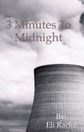 3 Minutes To Midnight  (Second Attempt) by EliLord