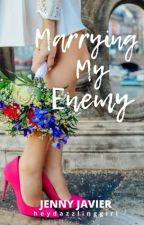 Marrying My Enemy by heydazzlinggirl