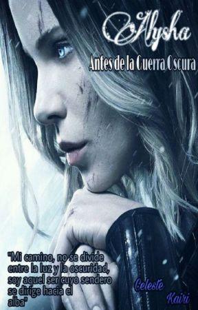 Alysha: Antes de la Guerra Oscura. by CelesteKairi