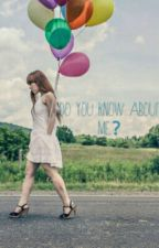 DO YOU KNOW ABOUT ME?{Complete} by SriYulianti5