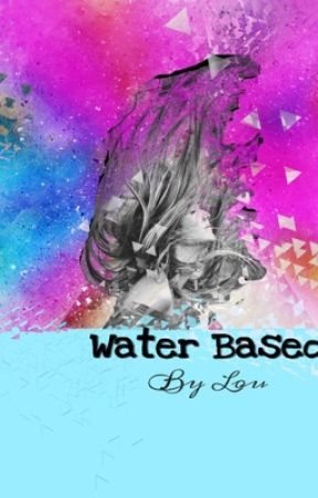 Water Based by LaLaLoveLouis