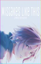 Mistakes Like This (Rin Matsuoka x Male!Reader) by CrypticExcelerine