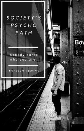 Society's psychopath by survivemymind