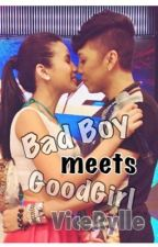Bad Boy meets Good Girl || ViceRylle by dawnzpost