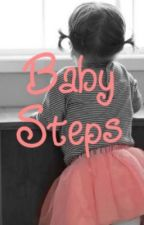 Baby Steps by fivesecondsofhayes