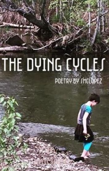 The Dying Cycles