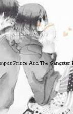 The Campus Prince And The Gangster Princess by shirayuki_24