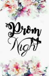 Prom Night (On Hold) by mykamazing