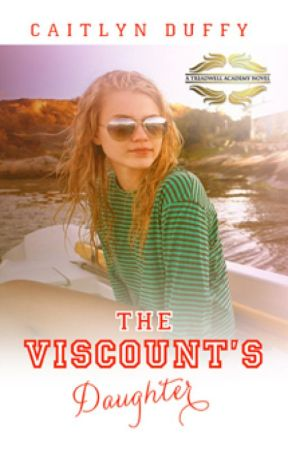 The Viscount's Daughter by caitlynduffy