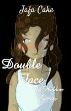 Double Face (Rewriting!) by JafaCake