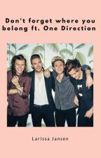Don't forget where you belong ft. One direction by -LarissaJansen-