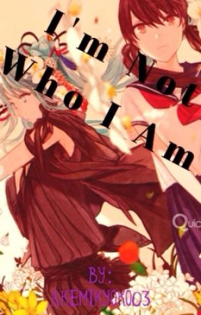 I'm not who I am by AkemiKyoko03