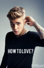 ~How to love~(One Shot Justin Bieber y tu) by WarriorMe