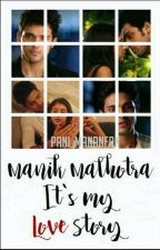 Manik Malhotra it's my love story by Pani_mananfan