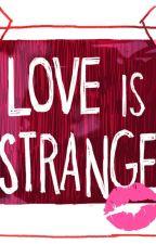 LOVE IS STRANGE by afrizaldwi