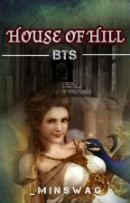 HOUSE OF HILL [BTS] COMPLETE by _MinSwaG