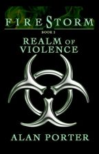 Firestorm Book 2: Realm of Violence by AlanCPorter