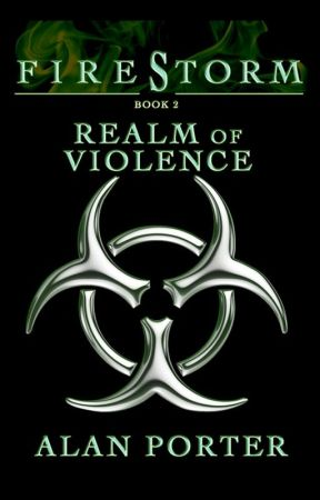 Firestorm Book 2: Realm of Violence by AlanCPorter