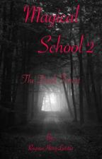 Magical School 2 The Dark Forest by ReginaHaryLetitia