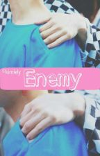 ENEMY [BINHWAN] by Kimlely