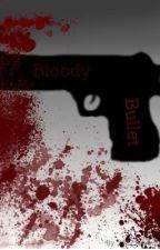 Bloody Bullet (yanderes x reader) by microwaveness