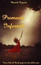 Promesse Infernali ( Terzo Libro)WATTYS2017 by EugeniaBianchi0