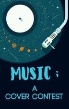 Music; A Cover Contest by wizardgraphic