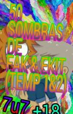 50 Sombras De Eak & Ekit +18  by ByFreddyFudanshi