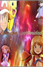 Solo una Oportunidad-[AmourLove] by SaidAkiseAru-