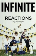 INFINITE REACTIONS by inspiritholy