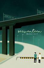 SERVANTEEN✔ by guanions