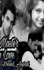 My master??My love💖 by Devil_Anjali