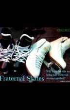 Fraternal Skates by sk8ingstar1028