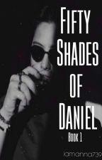 50 Shades of Daniel by iamanna7392