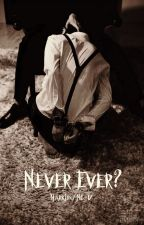 Never Ever?|Markjin| [H/Ngược/ NC-17] by a_good_listener